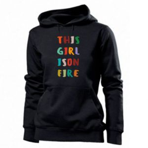 Women's hoodies This girl is on fire