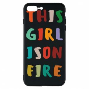 Phone case for iPhone 8 Plus This girl is on fire