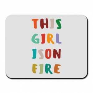 Mouse pad This girl is on fire