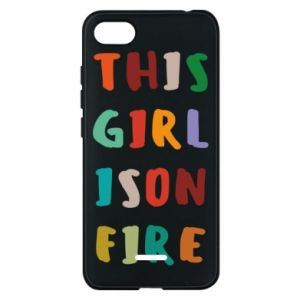 Phone case for Xiaomi Redmi 6A This girl is on fire
