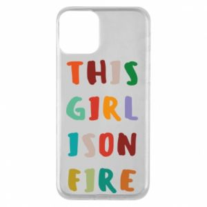 Phone case for iPhone 11 This girl is on fire