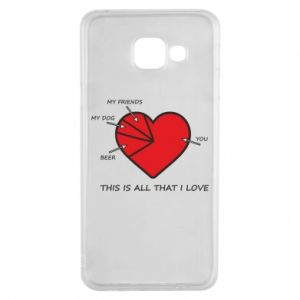 Samsung A3 2016 Case This is all that I love