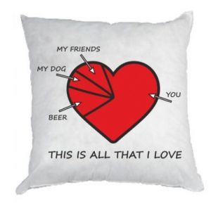 Pillow This is all that I love