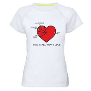 Women's sports t-shirt This is all that I love