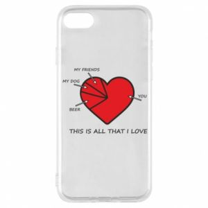 iPhone 8 Case This is all that I love