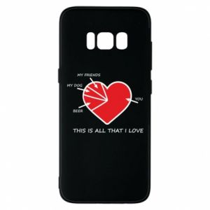 Samsung S8 Case This is all that I love