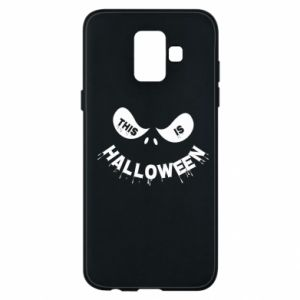 Phone case for Samsung A6 2018 This is halloween - PrintSalon