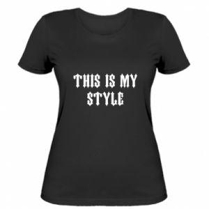 Damska koszulka This is my STYLE