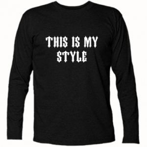Koszulka z długim rękawem This is my STYLE