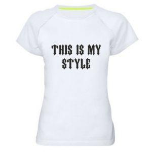 Damska koszulka sportowa This is my STYLE