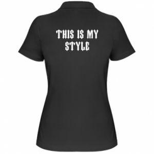 Damska koszulka polo This is my STYLE