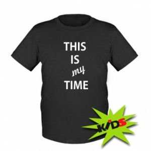 Dziecięcy T-shirt This is my time