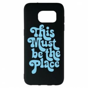 Etui na Samsung S7 EDGE This must be the place