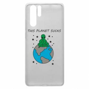 Huawei P30 Pro Case This planet sucks