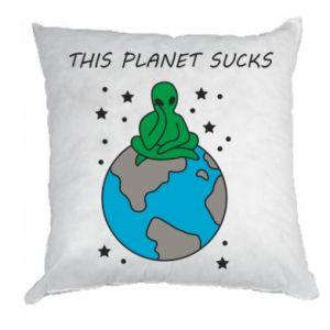 Pillow This planet sucks