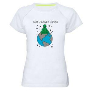 Women's sports t-shirt This planet sucks