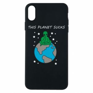 iPhone Xs Max Case This planet sucks