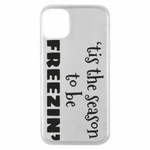iPhone 11 Pro Case 'tis the season to be freezin'