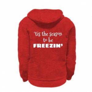 Kid's zipped hoodie % print% 'tis the season to be freezin'