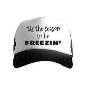 Kid's Trucker Hat 'tis the season to be freezin'