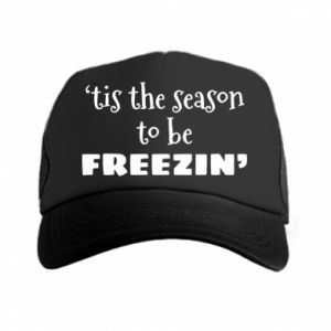 Trucker hat 'tis the season to be freezin'