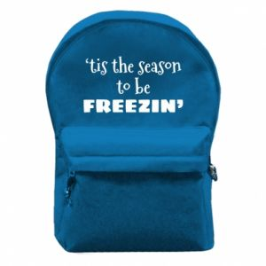 Backpack with front pocket 'tis the season to be freezin'
