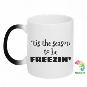 Kubek-magiczny 'tis the season to be freezin'