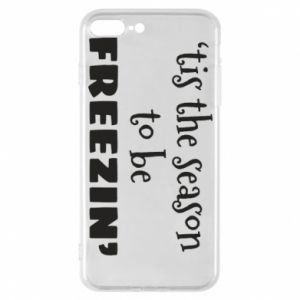 iPhone 7 Plus case 'tis the season to be freezin'