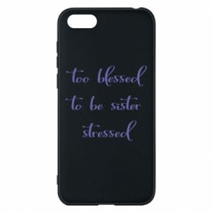Etui na Huawei Y5 2018 To blessed to be sister stressed