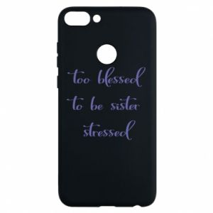 Etui na Huawei P Smart To blessed to be sister stressed