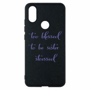 Etui na Xiaomi Mi A2 To blessed to be sister stressed