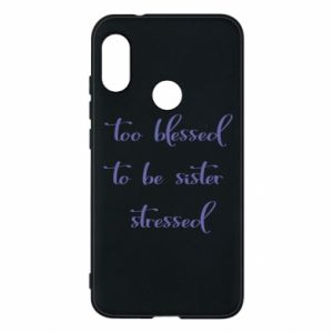 Etui na Mi A2 Lite To blessed to be sister stressed