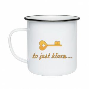 Enameled mug This is the key ...