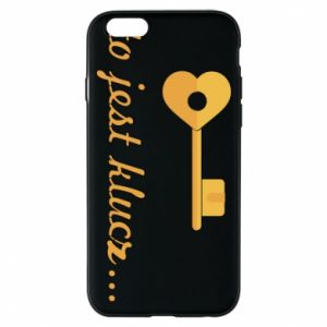 Phone case for iPhone 6/6S This is the key ...