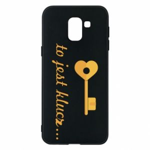 Phone case for Samsung J6 This is the key ...