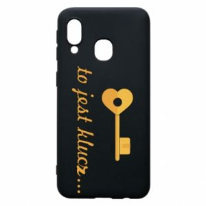 Phone case for Samsung A40 This is the key ...