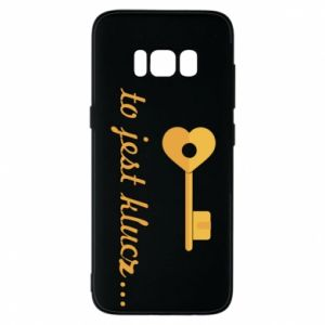 Phone case for Samsung S8 This is the key ...