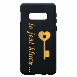 Phone case for Samsung S10e This is the key ...