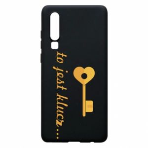 Phone case for Huawei P30 This is the key ...
