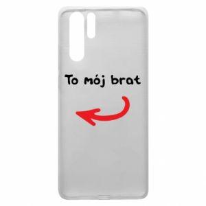 Etui na Huawei P30 Pro To mój brat