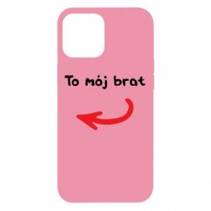Etui na iPhone 12 Pro Max To mój brat