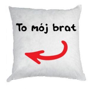 Poduszka To mój brat