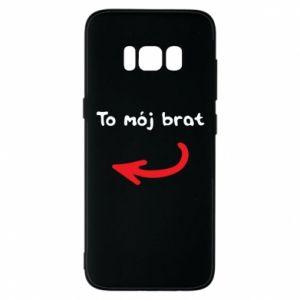Etui na Samsung S8 To mój brat