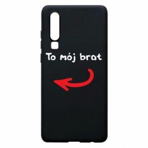 Etui na Huawei P30 To mój brat