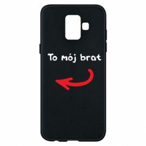 Etui na Samsung A6 2018 To mój brat