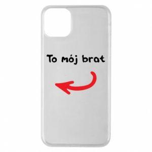 Etui na iPhone 11 Pro Max To mój brat