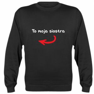 Sweatshirt That is my sister