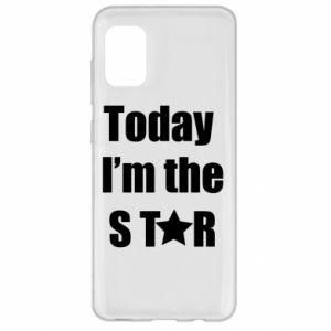 Samsung A31 Case Today I'm the STАR