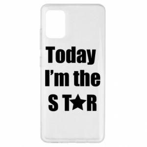 Samsung A51 Case Today I'm the STАR
