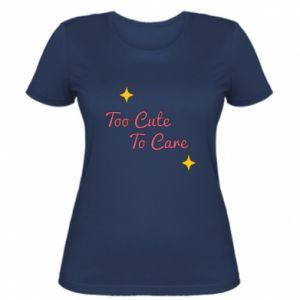 Koszulka damska Too cute to care
